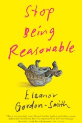 Eleanor Gordon-Smith is the author of a new book, Stop Being Reasonable.