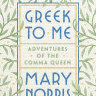 Non-fiction reviews: Mary Norris' Greek to Me, and three others