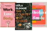 Work. Love. Body. edited by Helen McCabe and Jamila Rizvi.The Country of Others by Leila Slimani.Shoko's Smile by Choi Eunyoung.