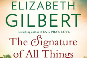 Read: What Elizabeth Gilbert's The Signature of All Things taught me