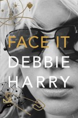 Face It by Debbie Harry.