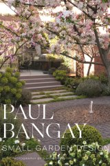 The cover of Paul Bangay's new book, Small Garden Design.