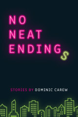 Dominic Carew's No Neat Endings.