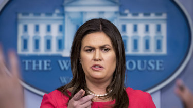 White House press secretary Sarah Huckabee Sanders.