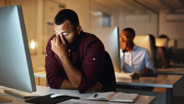 Overworked, overstressed: Long hours cause fatigue, both physical and mental.