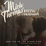 The new album from Mick Thomas' Roving Commission, See You On the Other Side.