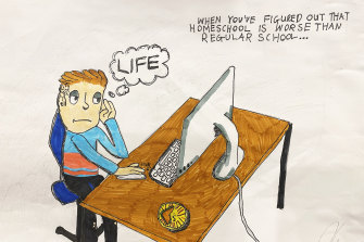 'When you've figured out that home school is worse than regular school', by Oliver Doyle, age 10.