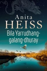 The title of Anita Heiss' new novel is shown in Wiradjuri and translates as 'River of Dreams'.