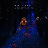 Bill Laswell's Against Empire is a celebration of percussion and drums.