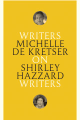 On Shirley Hazzard by Michelle de Kretser.