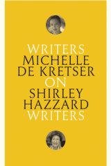 On Shirley Hazzard by Michelle de Kretser.
