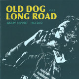 Andy Irvine's Old Dog Long Road Vol.1 1961-2012 album cover.
