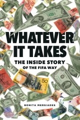 Whatever It Takes: The Inside Story of the FIFA Way by Bonita Mersiades.