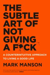 The Subtle Art of Not Giving A F*ck. Book by Mark Mason