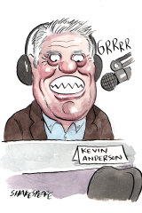 Kevin Anderson left Ray Hadley hanging. Illustration: John Shakespeare