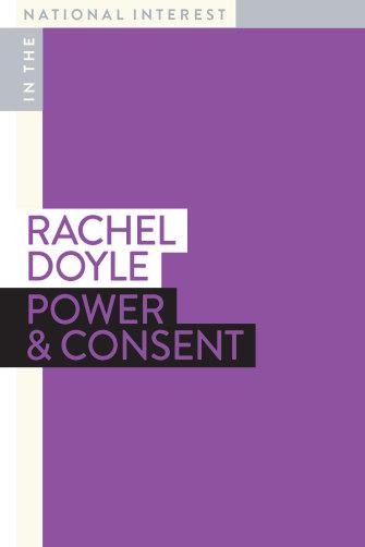 <i>Power & Consent</i> by Rachel Doyle.