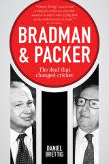 Bradman & Packer. By Daniel Brettig.