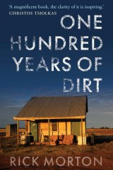 One Hundred Years of Dirt. By Rick Morton.