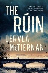 The Ruin by Dervla McTiernan.
