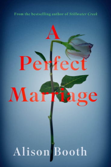 A Perfect Marriage, by Alison Booth, RedDoor, $26.95.