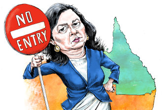 Turn back: Queensland Premier Annastacia Palaszczuk. Illustration: Joe Benke