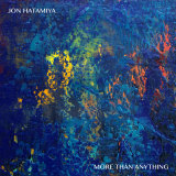 Jon Hatamiya's More Than Anything.