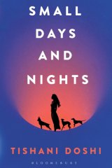 Small Days and Nights by Tishani Doshi.