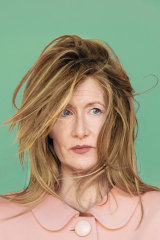 """Laura Dern: """"I can, in the same year, be the same age and playing a very sexualised character, a very maternal character, a very heroic character, a bitch, and there's nothing saying, 'Oh, now that you're this age, we're gonna define you,'"""""""
