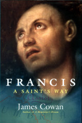 Francis:  A Saint's Way by  James Cowan.