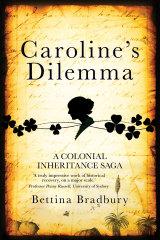 <i>  Caroline's Dilemma</i>, by Bettina Bradbury.