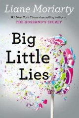 Big Little Lies by Liane Moriarty.