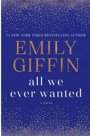 All We Ever Wanted by Emily Giffin.