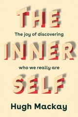 Mackay's book acknowledges the journey to self-discovery might be painful.