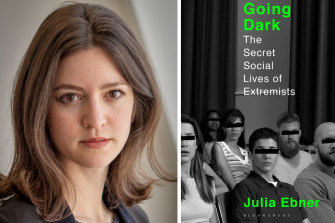 Researcher Julia Ebner spent two years infiltrating some of the most dangerous extremists from around the world.