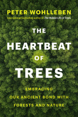 <i>The Heartbeat of Trees</i>  by Peter Wohlleben