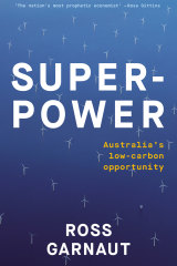 <i>Superpower: Australia's Low-Carbon Opportunity</i> by Ross Garnaut (La Trobe University Press)