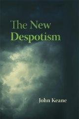 <i>The New Despotism</i> by John Keane.