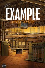 The cover of The Example, Tom Taylor's first comic book, with artwork by Colin Wilson