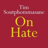 "Tim Soutphommasane's""On Hate"" is published on February 11."