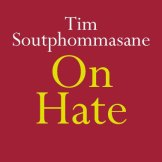 "Tim Soutphommasane's ""On Hate"" is published on February 11."