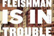 Fleishman is in Trouble by Taffy Brodesser-Akner.
