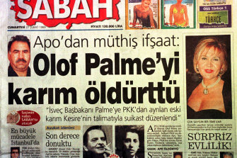In 1999 Turkish daily Sabah reported that Abdullah Ocalan, arrested leader of the Kurdistan Workers Party, PKK, confessed  that his divorced wife, Kesire Ocalan, centre right, ordered the killing of Olof Palme.
