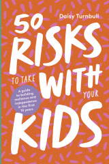 Daisy Turnbull's new book 50 Risks to Take with Your Kids.