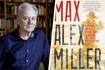 Robert Manne found Alex Miller's memoir, Max, unexpectedly gripping.