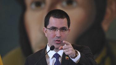 Jorge Arreaza, Venezuela's foreign minister.