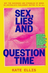 <i>Sex, Lies and Question Time</i> by Kate Ellis.