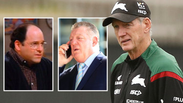Wayne Bennett seeems to have gone to the George Costanza school of life if his denial of a conversation with Phil Gould is to be beleived.