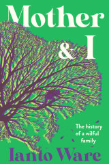 <i>Mother & I: The history of a wilful family,/i> by Ianto Ware