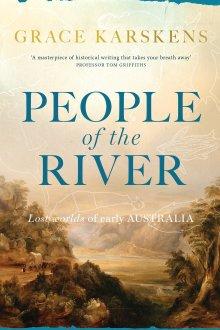 People of the River, Grace Karskens, Allen & Unwin
