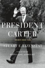 <i>President Carter: The White House Years</i>, by Stuart Eizenstat.